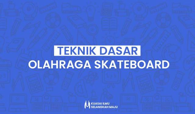 Teknik Dasar dalam Olahraga Skateboard