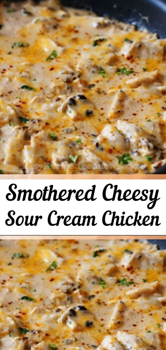 Simple and Easy Smothered Cheesy Sour Cream Chicken