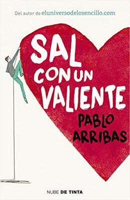 LIBRO - Sal con un valiente : Pablo Arribas  (Nube de Tinta - 3 Noviembre 2016)  Comprar en Amazon España