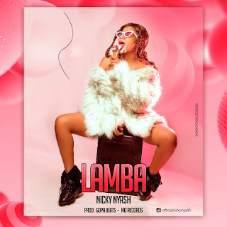 AUDIO| Nicky  Nyash ~ Lamba|[official mp3 audio]