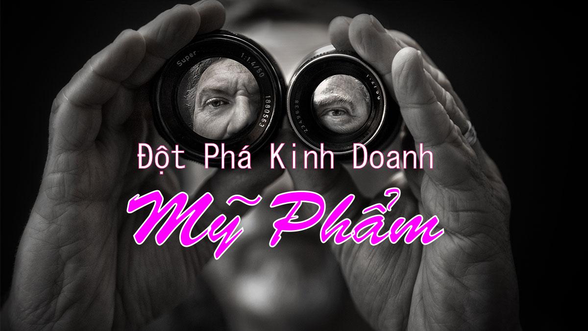 Kinh doanh đột phá Mỹ Phẩm/Spa - Chu Minh Hạnh