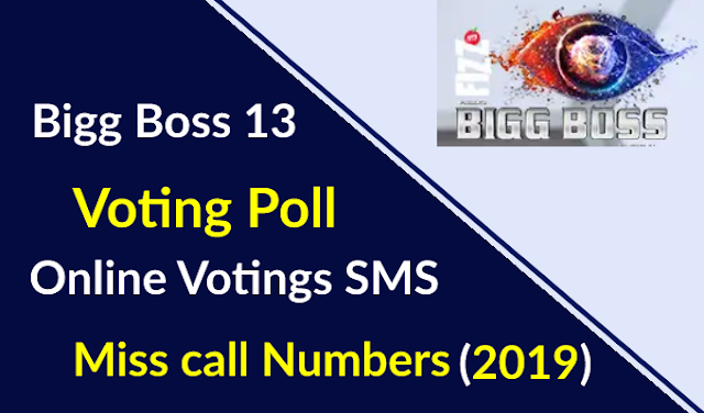 Bigg Boss 13 Voting Poll Online Voting SMS Miss Call Number (2019)
