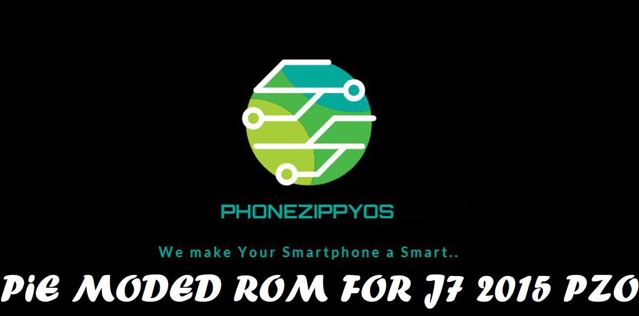 PhoneZippyOS V1 0 PIE Moded Custom OS For J700x By Divyam Variya