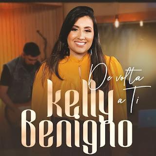 De Volta A Ti - Kelly Benigno