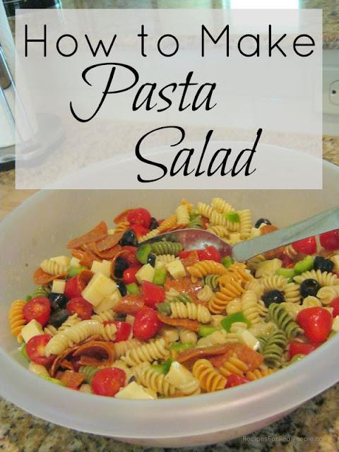 How to Make Pasta Salad Plus My Favorite Easy Pasta Salad Recipe