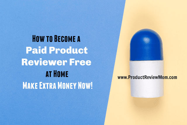 How to Become a Paid Product Reviewer Free at Home Make Extra Money Now!