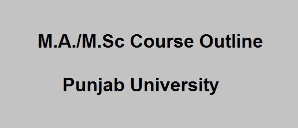 M.A./M.Sc Course Outline for Punjab University - Fresh List Download
