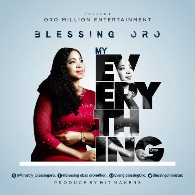 GOSPEL SONG: Blessing Oro – My Everything