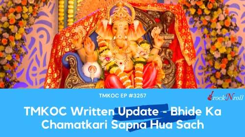 TMKOC-Written-Update-Bhide-Ka-Chamatkari-Sapna-Hua-Sach