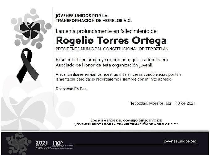 """Descanse en Paz, Rogelio Torres Ortega, Asociado de Honor de """"Jóvenes Unidos por la Transformación de Morelos A.C."""""""