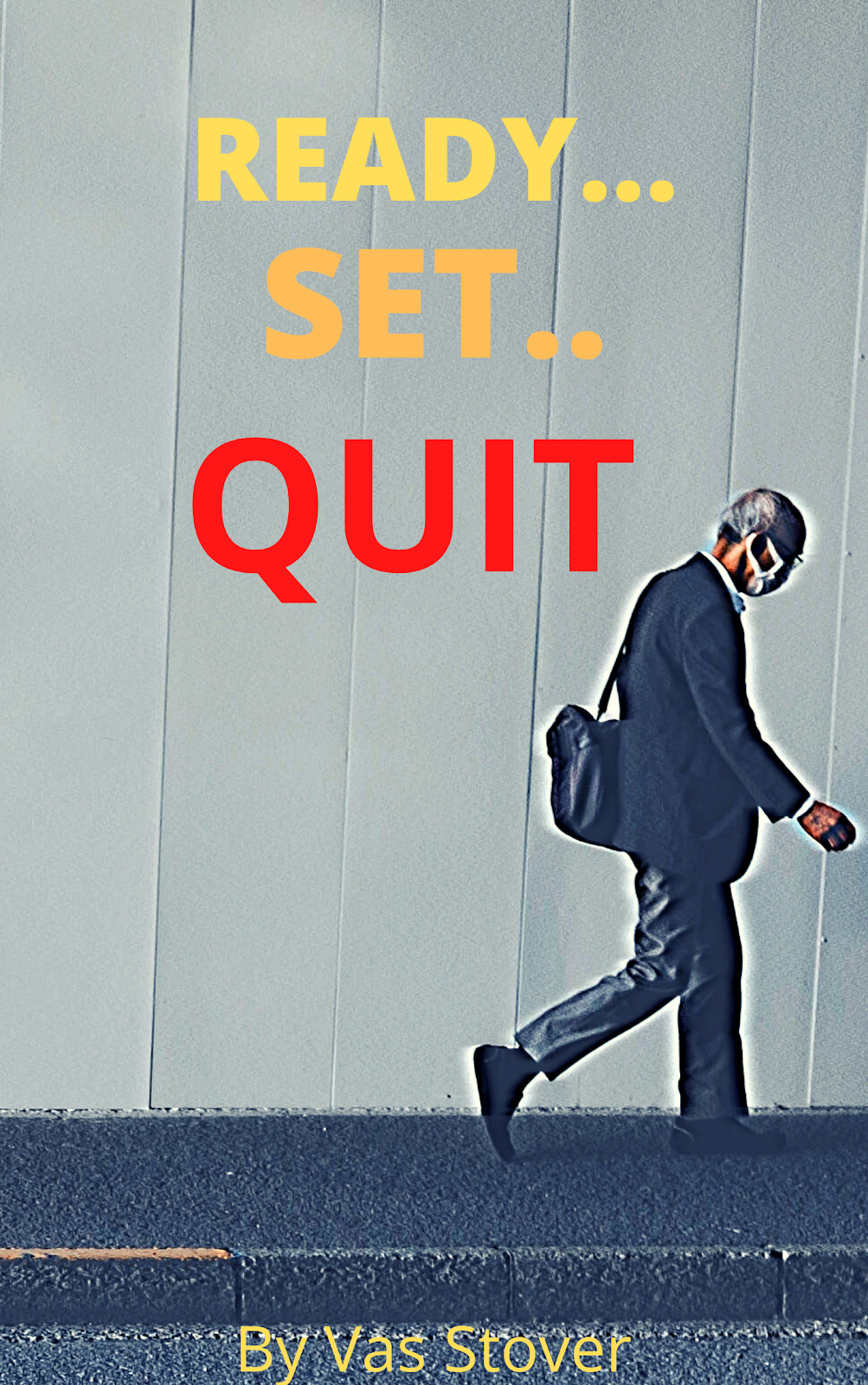 Ready Set Quit: Why People Don't Start, Continue or Finish Their Goals or Achievements