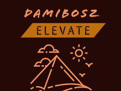 Music: Damibosz- Elevate