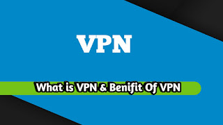 What is VPN and Benifit Of VPN