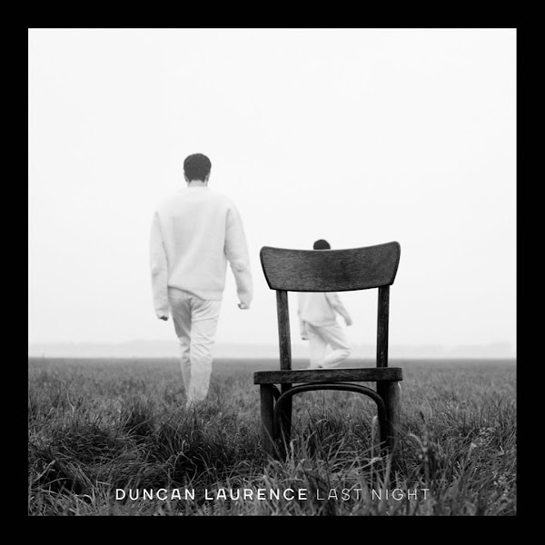 DUNCAN LAURENCE - Last Night