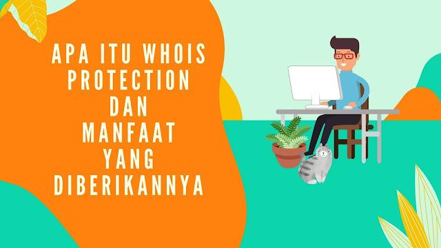 Apa Itu Whois Protection dan Manfaatnya
