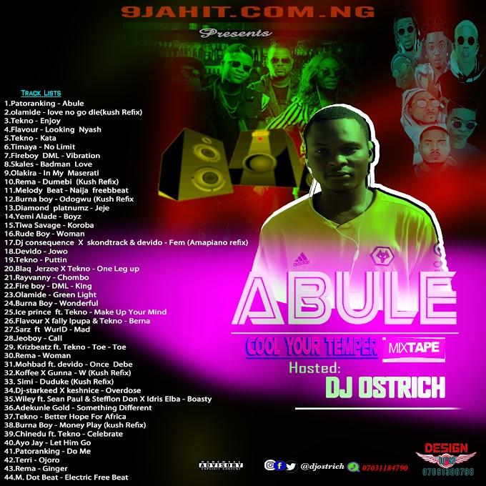 MIXTAPE: Dj Ostrich - Abule Cool Temper Mix