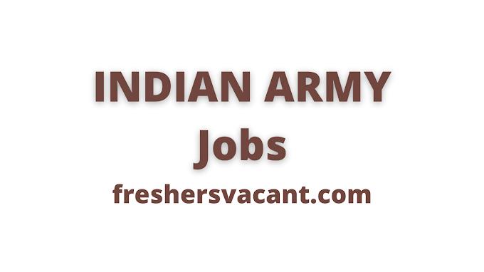 Latest Indian Army Jobs | Indian Army Various Jobs 40000+ Vacancies