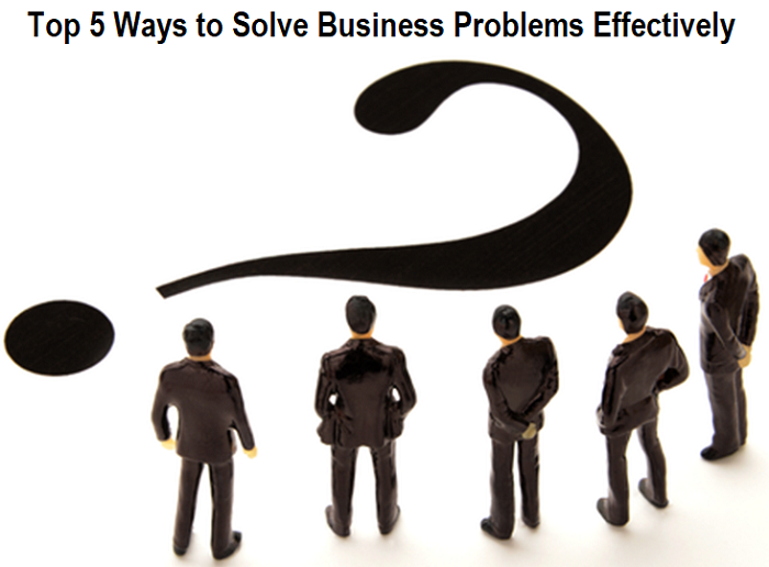 Ways to Solve Business Problems Effectively