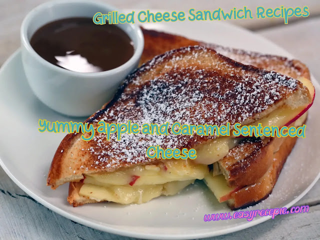 Grilled Cheese Sandwich Recipe - Yummy Apple and Caramel Sentenced Cheese