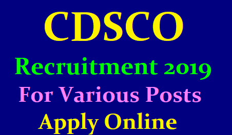 CDSCO Recruitment 2019 for 527 Various Posts Apply online /2019/06/CDSCO-Recruitment-2019-for-527-Various-Posts-Apply-online-cdsco.gov.in.html