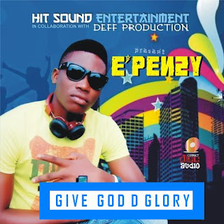 Epenzy - Give God D Glory