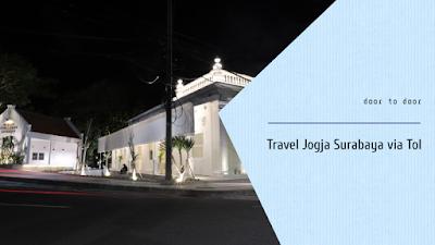 Travel Jogja Surabaya via Tol