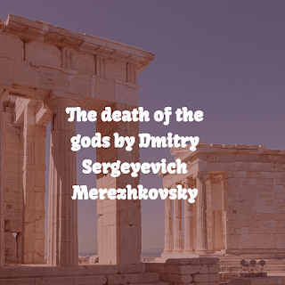 The death of the gods by Dmitry Sergeyevich