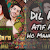 Dil Kare - Atif Aslam OST Ho Mann Jahaan 2016 (MP3 Download/Video/Lyrics)
