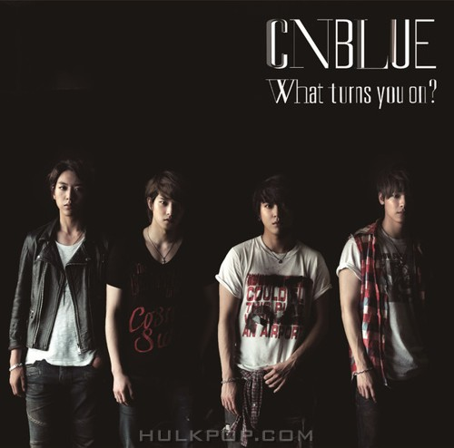 CNBLUE – What Turns You On? (Japanese Ver.)