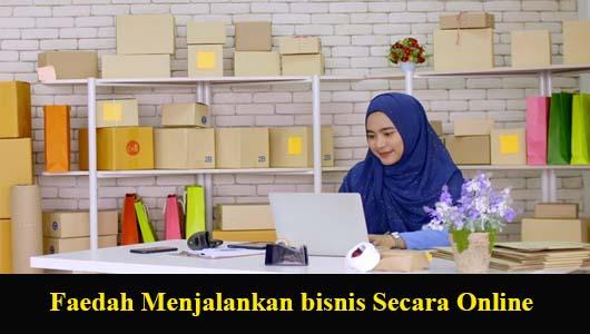 Faedah Menjalankan bisnis Secara Online