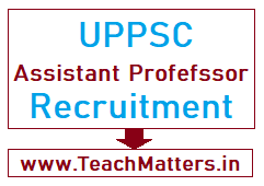 image: UPPSC Assistant Professor Recruitment 2020-21 @ TeachMatters