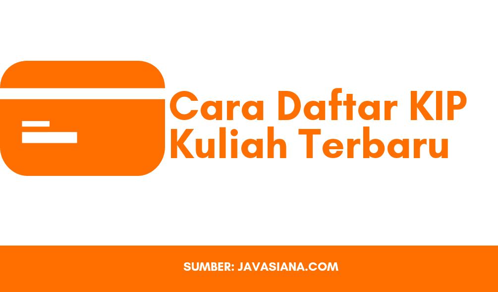 Cara Daftar KIP (Kartu Indonesia Pintar) Kuliah Terbaru
