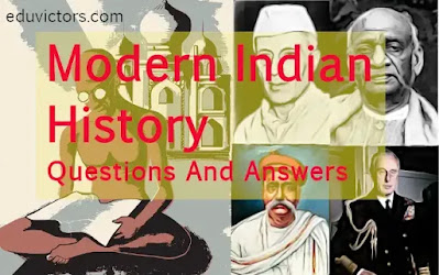 Modern Indian History - Questions And Answers (Part 1)(#indiahistory)(#compete4exams)(#eduvictors)