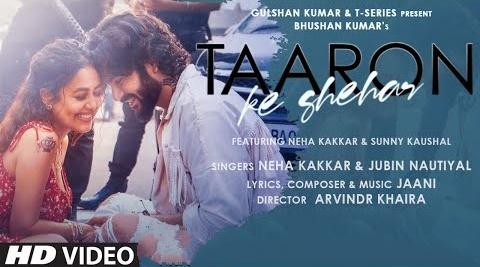 Taaron Ka Shehar Song Lyrics- Neha Kakkar | Jubin Nautiyal | Sunny K | Jaani | T-Series