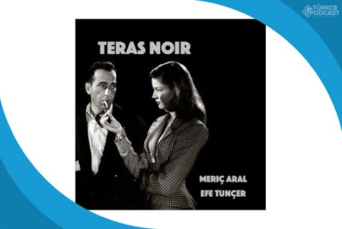 Teras Noir Podcast
