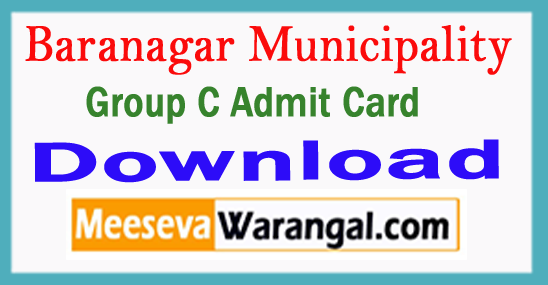 Baranagar Municipality Group C Admit Card Download 2017
