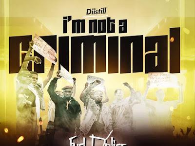 MP3 + VIDEO: Diistill - I'm Not A Criminal