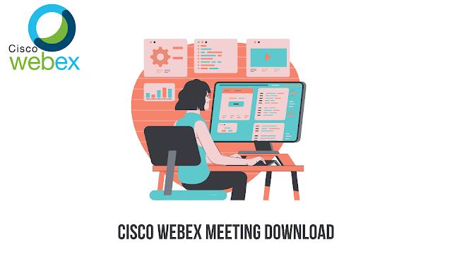 Cisco Webex Meeting Download