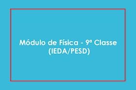 Módulo de Física - 9ª Classe  (IEDA/PESD)