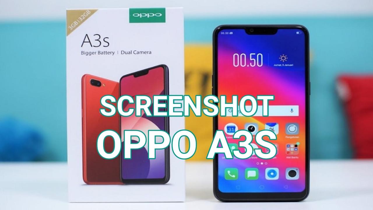 Cara Screenshot OPPO A3S