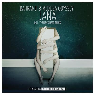 Bahramji & Medusa Odyssey - Jana (Themba's Herd Remix)
