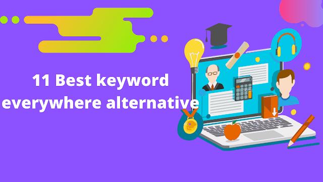 11 best Keyword everywhere alternatives extension tools in 2021