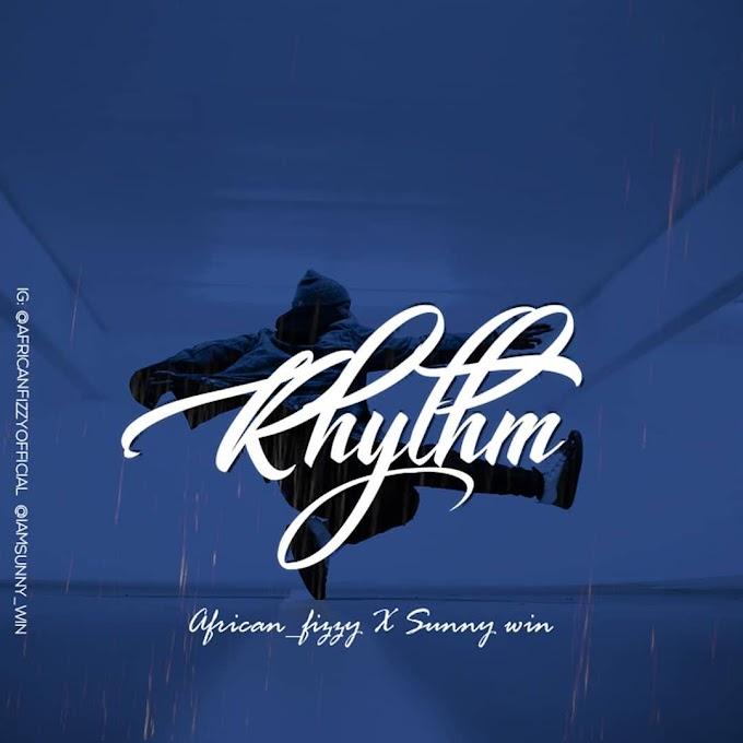 [Music] African Fizzy Ft. Sunny win - Rhythm
