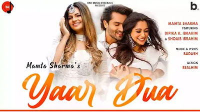 Checkout Mamta Sharma song Yaar Dua & its lyrics ft Dipika K & Shoaib Ibrahim