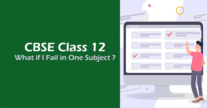 What if I fail in one subject in CBSE XII exams ?