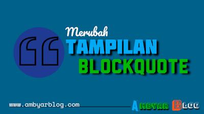 Cara Merubah Tampilan Blockquote Pada Blog
