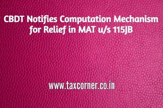 CBDT Notifies Computation Mechanism for Relief in MAT u/s 115JB