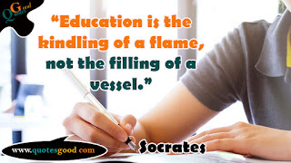 Socrates - Education is the kindling of a flame, not the filling of a vessel