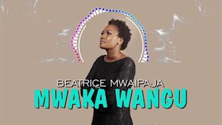 Gospel AUDIO   Beatrice Mwaipaja – Mwaka Wangu   Download Mp3