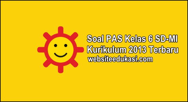 Soal PAS Kelas 6 Kurikulum 2013 Tahun 2019/2020